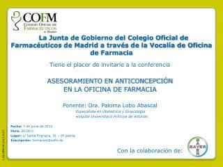 Tiene el placer de invitarle a la conferencia ASESORAMIENTO EN ANTICONCEPCIÓN