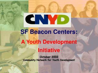 SF Beacon Centers: A Youth Development Initiative October 2002