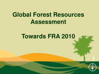Global Forest Resources Assessment  Towards FRA 2010