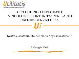 CICLO IDRICO INTEGRATO: VINCOLI E OPPORTUNITA' PER L'ALTO CALORE SERVIZI S.P.A.