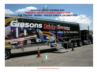 """GUIDING LIGHTS TECHNOLOGY's  """" MOBILE""""  Driver Training Simulators for"""