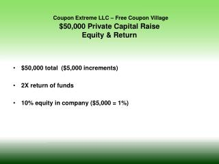 Coupon Extreme LLC – Free Coupon Village $50,000 Private Capital Raise  Equity & Return