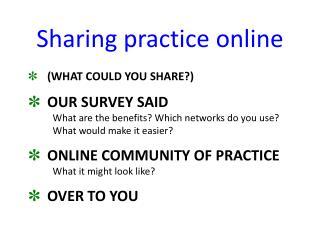 Sharing practice online