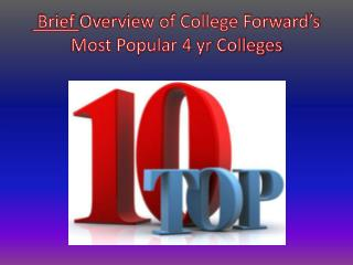 Brief  Overview of College Forward's Most Popular 4 yr Colleges