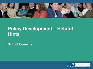 Policy Development   Helpful Hints  School Councils