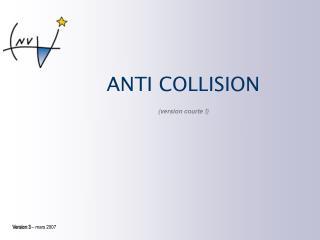 ANTI COLLISION