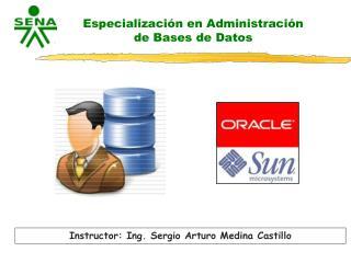 Especializaci�n en Administraci�n de Bases de Datos