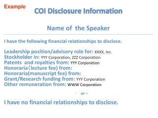 COI Disclosure Information Name of  the Speaker