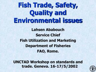Fish Trade, Safety,  Quality and Environmental issues