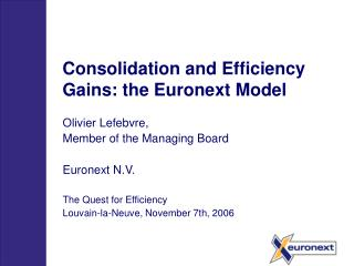 Consolidation and Efficiency Gains: the Euronext Model