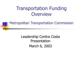 Transportation Funding Overview  Metropolitan Transportation Commission