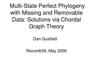 Multi-State Perfect Phylogeny with Missing and Removable Data: Solutions via Chordal Graph Theory