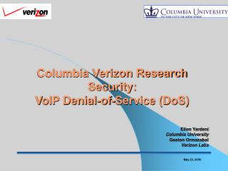 Columbia Verizon Research  Security: VoIP Denial-of-Service (DoS)