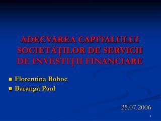 ADECVAREA CAPITALULUI SOCIETĂŢILOR DE SERVICII DE INVESTIŢII FINANCIARE