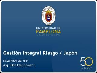 Gesti�n Integral Riesgo / Jap�n