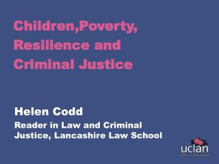 Children,Poverty, Resilience and  Criminal Justice
