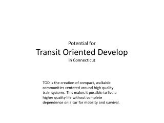 Potential for  Transit Oriented Develop  in Connecticut
