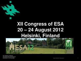 XII Congress of ESA 20   24 August 2012 Helsinki, Finland