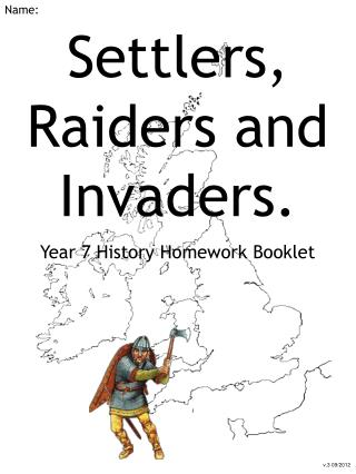 Settlers, Raiders and Invaders. Year 7 History Homework Booklet