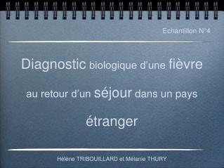 Diagnostic  biologique d'une  fièvre  au retour d'un  séjour  dans un pays  étranger