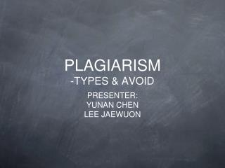 PLAGIARISM -TYPES & AVOID