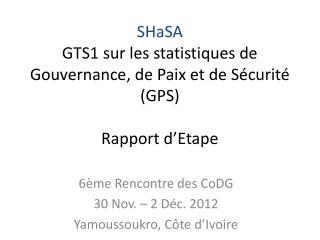 6�me Rencontre des  CoDG 30 Nov. � 2 D�c. 2012 Yamoussoukro, C�te d�Ivoire