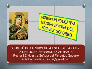 COMITÉ DE CONVIVENCIA ESCOLAR «COCE» AIDER JOSE HERNANDEZ ARTEAGA