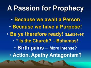 A Passion for Prophecy