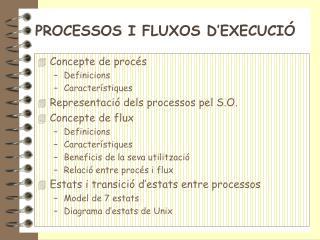 PROCESSOS I FLUXOS D'EXECUCIÓ