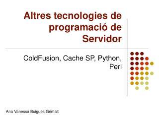 Altres tecnologies de programació de Servidor
