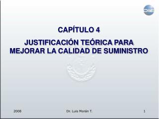 CAPÍTULO 4 JUSTIFICACIÓN TEÓRICA PARA MEJORAR LA CALIDAD DE SUMINISTRO