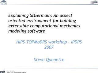 HIPS-TOPMoDRS workshop – IPDPS 2007 Steve Quenette