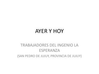 AYER Y HOY