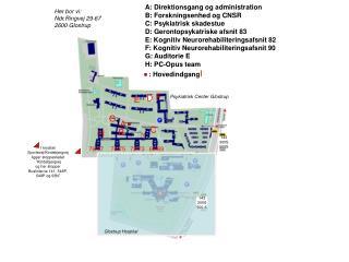 A: Direktionsgang og administration B: Forskningsenhed og CNSR C: Psykiatrisk skadestue