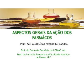 ASPECTOS GERAIS DA A��O DOS FARM�COS