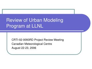 Review of Urban Modeling Program at LLNL