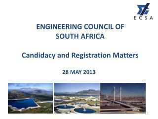 ENGINEERING COUNCIL OF  SOUTH AFRICA Candidacy and Registration  Matters
