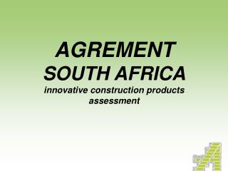 AGREMENT SOUTH AFRICA innovative construction products assessment