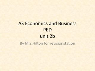 AS Economics and Business PED unit 2b