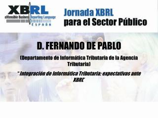 D. FERNANDO DE PABLO (Departamento de Informática Tributaria de la Agencia Tributaria)