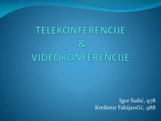 TELEKONFERENCIJE  &  VIDEOKONFERENCIJE