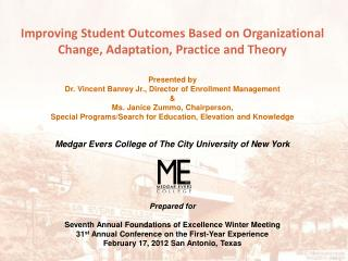 Improving Student Outcomes Based on Organizational Change, Adaptation, Practice and Theory