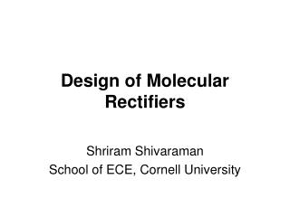 Design of Molecular Rectifiers