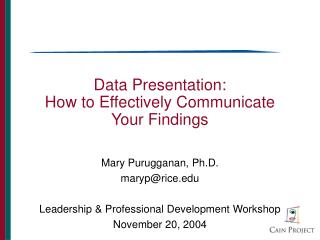 Data Presentation:   How to Effectively Communicate Your Findings