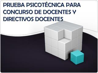PRUEBA PSICOTÉCNICA PARA CONCURSO DE DOCENTES Y DIRECTIVOS DOCENTES