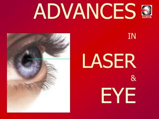 ADVANCES       IN LASER &  EYE