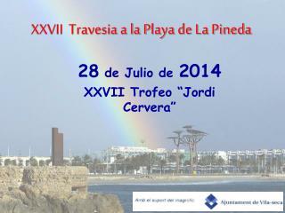 XXVII  Travesia a la P laya de La Pineda