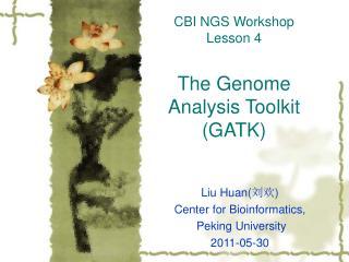 CBI NGS Workshop Lesson 4 The Genome Analysis Toolkit (GATK)