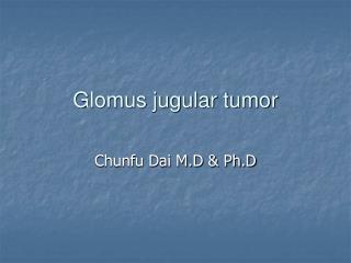 Glomus jugular tumor