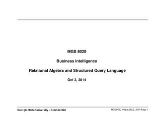 MGS 8020 Business Intelligence   Relational Algebra and Structured Query Language  Oct 2, 2014
